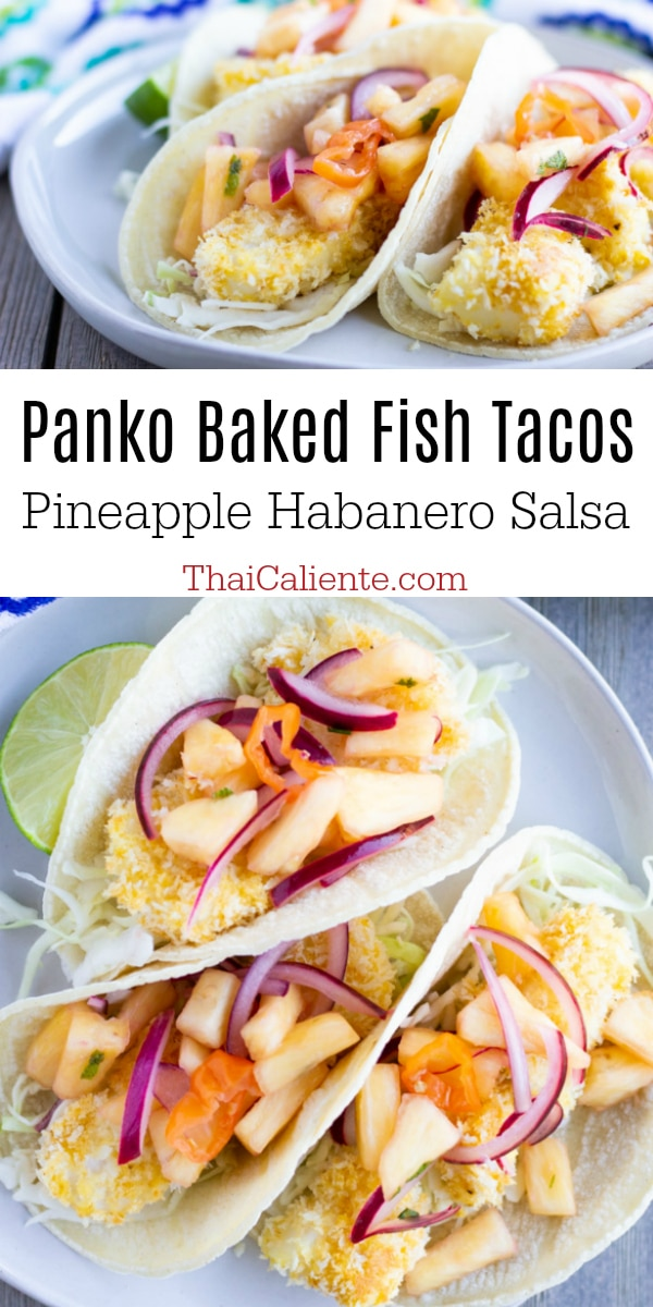 Panko Baked Fish Tacos with Pineapple Habanero Salsa- ThaiCaliente.com